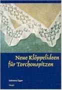 Neue Klöppelideen für Torchonspitzen [Gebundene Ausgabe] Katharina: Katharina Egger