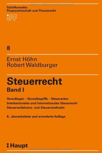 Steuerrecht, Bd.1, Grundlagen, Grundbegriffe, Steuerarten, Interkantonales und