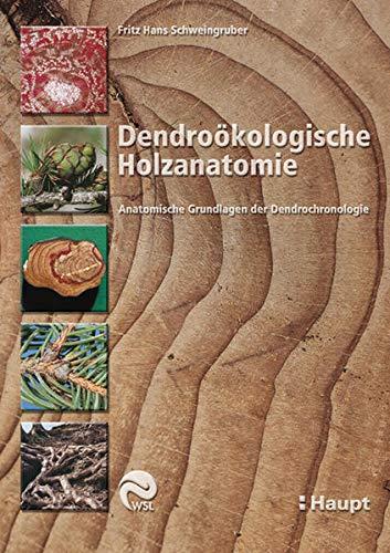 Dendroökologische Holzanatomie: Schweingruber, Fritz H.