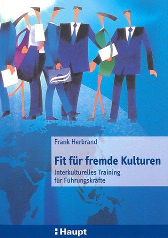 9783258064291: Fit für fremde Kulturen: Interkulturelles Training für Führungskräfte