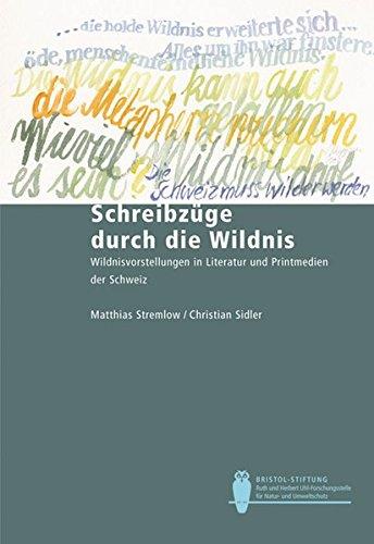 9783258064970: Schreibzüge durch die Wildnis: Wildnisvorstellungen in Literatur und Printmedien der Schweiz