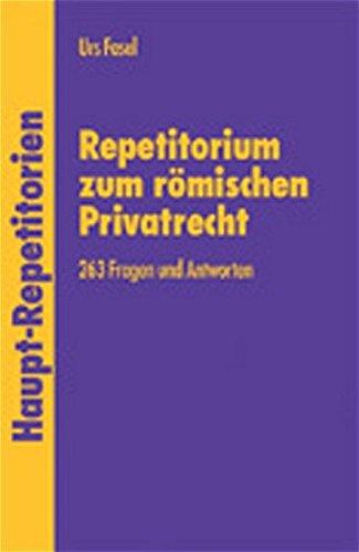Repetitorium zum römischen Privatrecht: 263 Fragen und: Fasel, Urs: