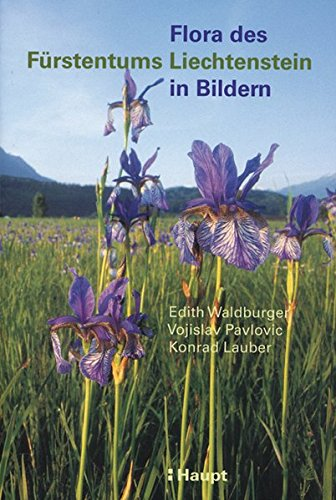 Flora des Fürstentums Liechtenstein in Bildern: Edith Waldburger