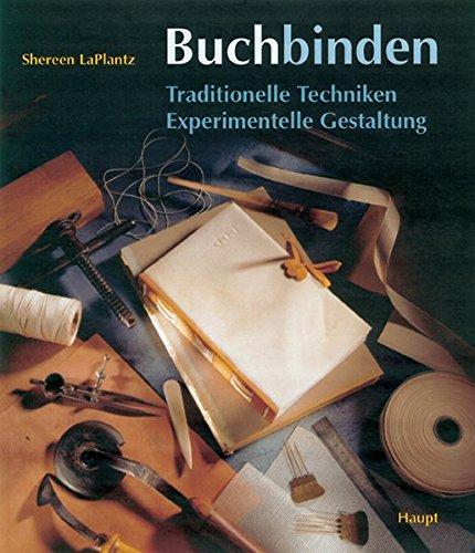 9783258066257: Buchbinden: Traditionelle Techniken. Experimentelle Gestaltung