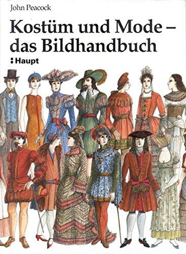 Kostüm und Mode - das Bildhandbuch. Von den frühen Hochkulturen bis zur Gegenwart. (3258066353) by John Peacock