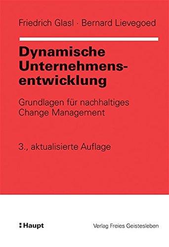 9783258066981: Dynamische Unternehmensentwicklung: Grundlagen für nachhaltiges Change Management