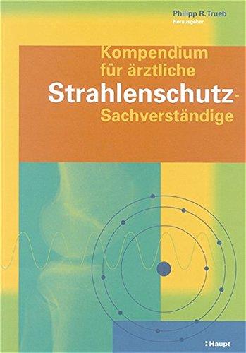 9783258067636: Kompendium für ärztliche Strahlenschutz-Sachverständige