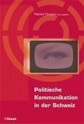 9783258067650: Politische Kommunikation in der Schweiz