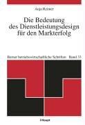 9783258067872: Die Bedeutung des Dienstleistungsdesign für den Markterfolg