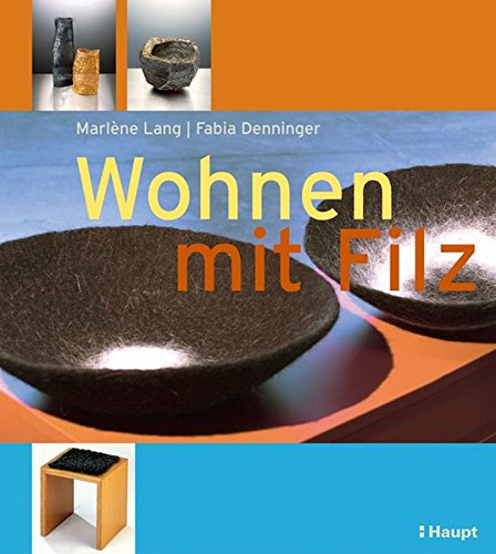 9783258068503: Wohnen mit Filz: Projekte und Designideen