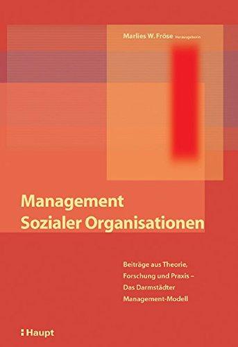 9783258068770: Management sozialer Organisationen: Beiträge aus Theorie, Forschung und Praxis - Das Darmstädter Management-Modell