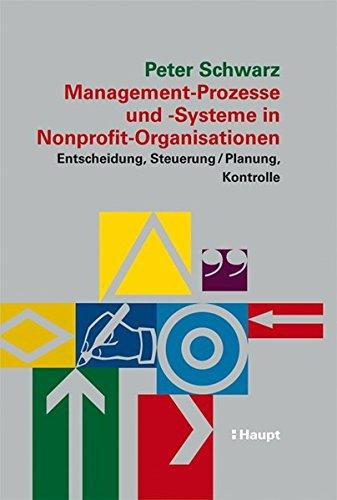 Management-Prozesse und -Systeme in Nonprofit-Organisationen: Peter Schwarz