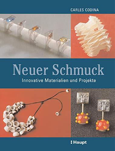 9783258069029: Neuer Schmuck: Innovative Materialien und Projekte