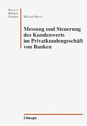 Messung und Steuerung des Kundenwerts im Privatkundengeschäft: Michael Buess (Autor)