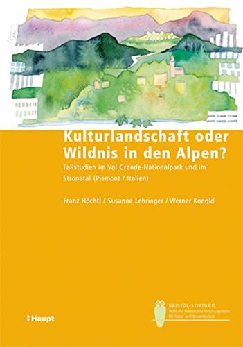 Kulturlandschaft oder Wildnis in den Alpen?: Franz Höchl