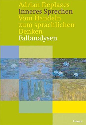 9783258069302: Inneres Sprechen: Vom Handeln zum sprachlichen Denken. Fallanalysen