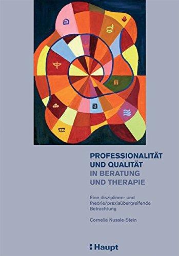 9783258069913: Professionalität und Qualität in Beratung und Therapie. Eine disziplinen- und theorie/praxisübergreifende Betrachtung