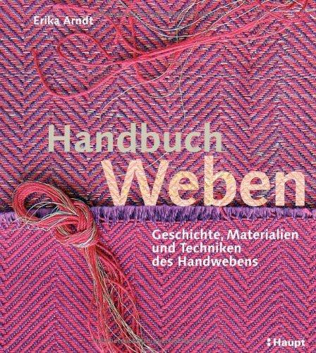 9783258069937: Handbuch Weben: Geschichte, Materialien und Techniken der Handwebens