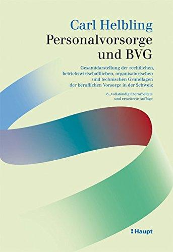 Personalvorsorge und BVG: Gesamtdarstellung der rechtlichen, betriebswirtschaftlichen, ...