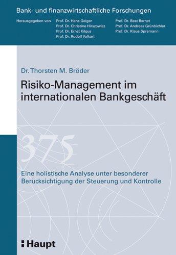9783258070780: Risiko-Management im internationalen Bankgeschäft: Eine holistische Analyse unter besonderer Berücksichtigung der Steuerung und Kontrolle