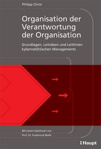 9783258070858: Organisation der Verantwortung der Organisation: Grundlagen, Leitideen und Leitlinien kybernet(h)ischen Managements