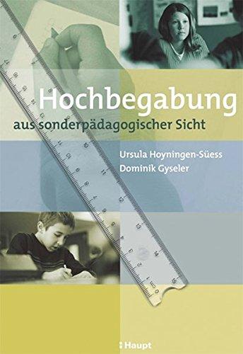 Hochbegabung aus sonderpädagogischer Sicht: Ursula Hoyningen-S�ess