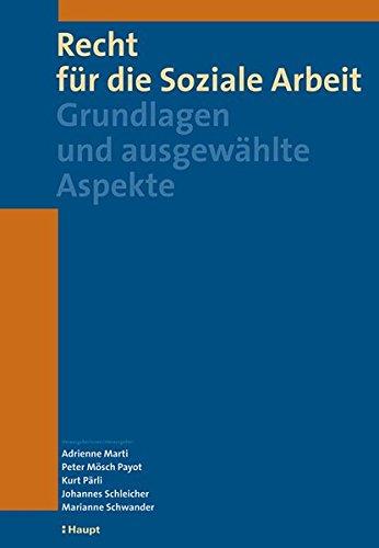 Recht für die Soziale Arbeit: Grundlagen und: Peter Mösch Payot
