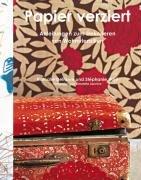 Papier verziert: Anleitungen zum Dekorieren von Wohnutensilien: Nathalie Delhaye, Stephanie