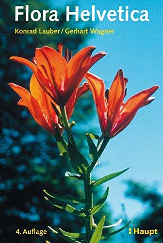 9783258072050: Flora Helvetica mit Bestimmungsschlüssel: 3773 Farbfotos von 3000 wildwachsenden Blüten- und Farnpflanzen, einschliesslich wichtiger Kulturpflanzen, Artbeschreibungen und Bestimmungsschlüssel