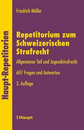 9783258072272: Repetitorium zum Schweizerischen Strafrecht: Allgemeiner Teil und Jugendstrafrecht. 607 Fragen und Antworten (Haupt-Repetitorien)