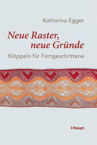 9783258072715: Neue Raster, neue Gründe: Klöppeln für Fortgeschrittene