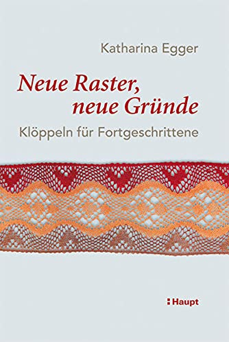 Neue Raster, neue Gründe: Katharina Egger