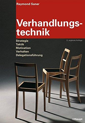 9783258072975: Verhandlungstechnik: Strategie, Taktik, Motivation, Verhalten, Delegationsführung
