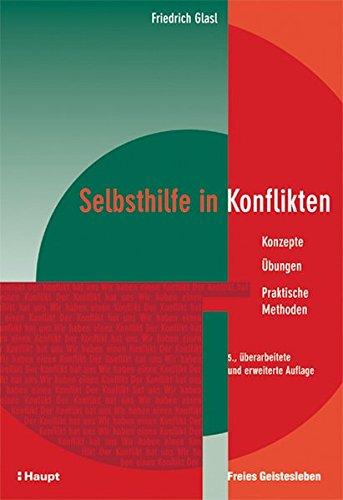 9783258073095: Selbsthilfe in Konflikten: Konzepte - Übungen - Praktische Methoden (Livre en allemand)