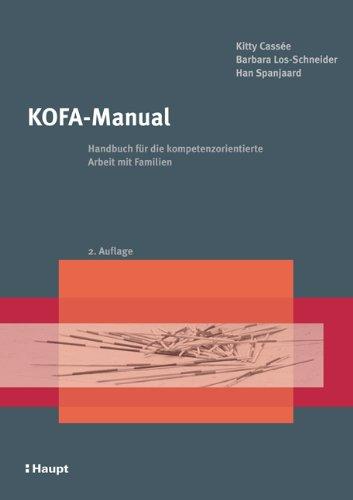 9783258073125: KOFA-Manual: Handbuch für die kompetenzorientierte Arbeit mit Familien