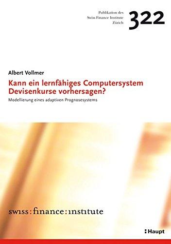 9783258073354: Kann ein lernfähiges Computersystem Devisenkurse vorhersagen?: Modellierung eines adaptiven Prognosesystems