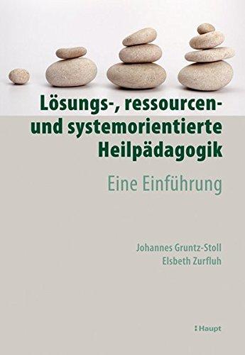 9783258073415: Lösungs-, ressourcen- und systemorientierte Heilpädagogik: Eine Einführung