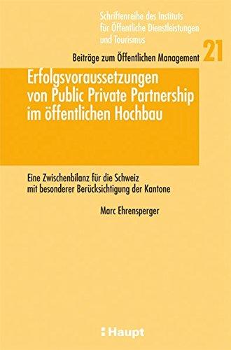 Erfolgsvoraussetzungen von Public Private Partnership im öffentlichen Hochbau: Marc ...