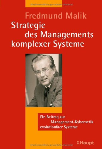 Strategie des Managements komplexer Systeme: Ein Beitrag: Malik, Fredmund