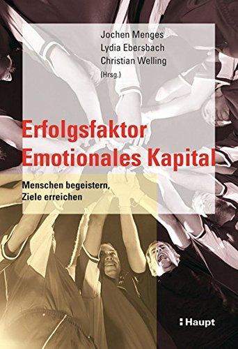 9783258074221: Erfolgsfaktor Emotionales Kapital: Menschen begeistern, Ziele erreichen