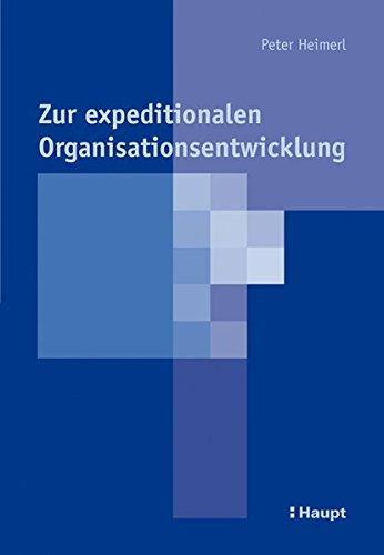 Zur Expeditionalen Organisationsentwicklung: Peter Heimerl