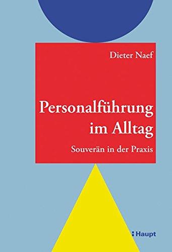 9783258075020: Personalführung im Alltag: Souverän in der Praxis