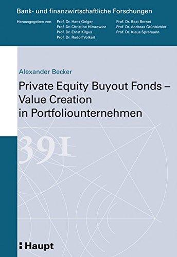 Private Equity Buyout Fonds - Value Creation in Portfoliounternehmen: Alexander Becker