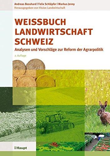 Weissbuch Landwirtschaft Schweiz: Andreas Bosshard