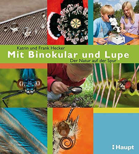 9783258077246: Mit Binokular und Lupe: Der Natur auf der Spur