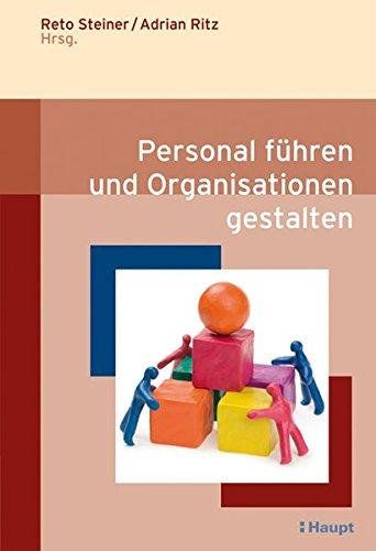 Personal führen und Organisationen gestalten: Reto Steiner