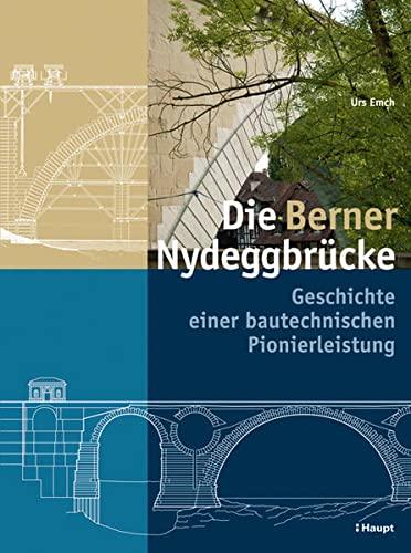 Die Berner Nydeggbrücke: Urs Emch
