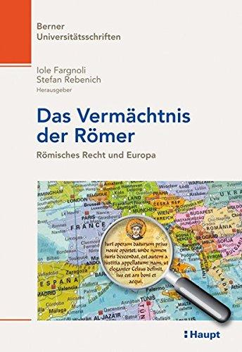 9783258077512: Das Vermächtnis der Römer: Römisches Recht und Europa
