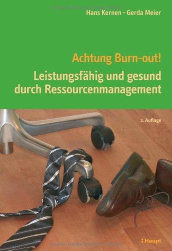 9783258077543: Achtung Burn-out!: Leistungsfähig und gesund durch Ressourcenmanagement