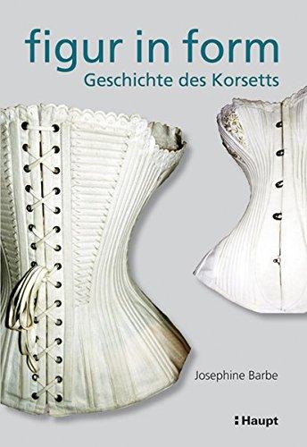 Figur in Form: Geschichte des Korsetts: Josephine Barbe
